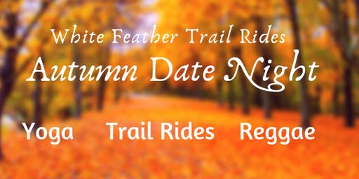 Autumn Date Night: Horses, Yoga & Reggae Music
