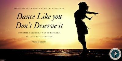 Dance Like You Don't Deserve It 2019