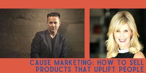 Cause Marketing: How to sell products that uplift people