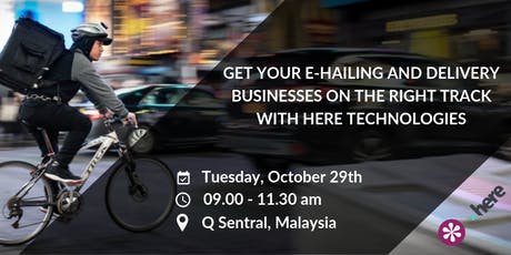 Get Your E-hailing & Delivery Businesses on the right track with HERE tickets