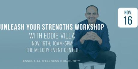 Unleash Your Strengths Workshop with Eddie Villa tickets