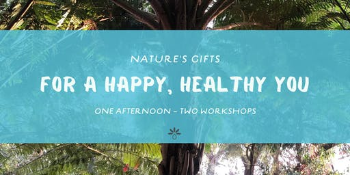 Nature's gifts for a happy healthy you