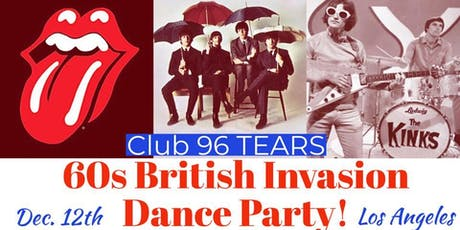 60s British Invasion Dance Party! @Club 96 TEARS tickets
