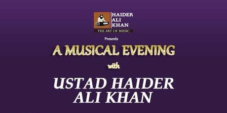 A MUSICAL EVENT with USTAD HAIDER ALI KHAN tickets