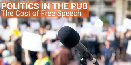 Politics in the Pub: Free Speech tickets