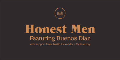 The Return of Songs in the Sitting Room ft. Honest Men + Buenos Diaz