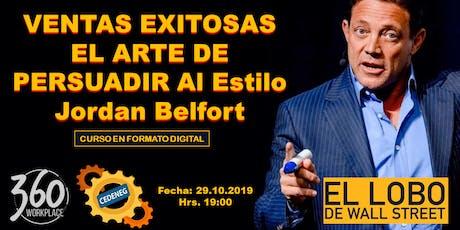 VENTAS EXITOSAS  EL ARTE DE PERSUADIR  Al Estilo Jordan Belfort entradas