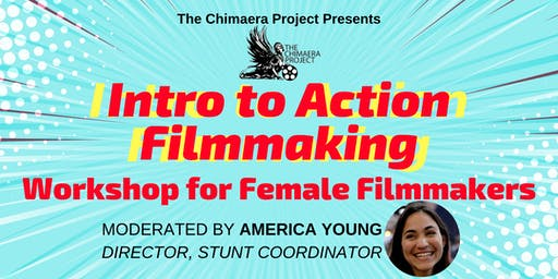 Introduction to Action Filmmaking for Female Filmmakers