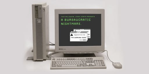 Loose Joints Presents... A Bureaucratic Nightmare
