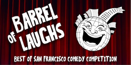 Barrel of Laughs: Best of San Francisco Comedy Competition  tickets
