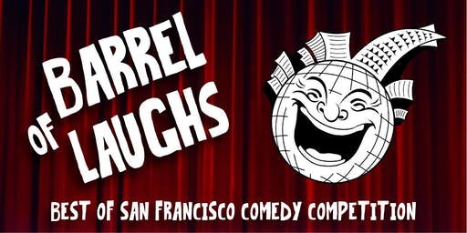 Barrel of Laughs: Best of San Francisco Comedy Competition