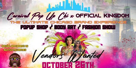 Carnival Pop Up Chi x Official Kingdom Pop Up Shop Body Art Fashion Show tickets