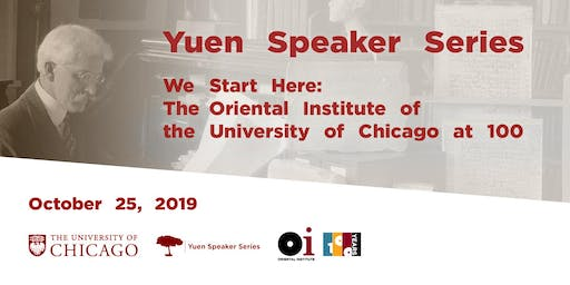 We Start Here: The Oriental Institute of the University of Chicago at 100