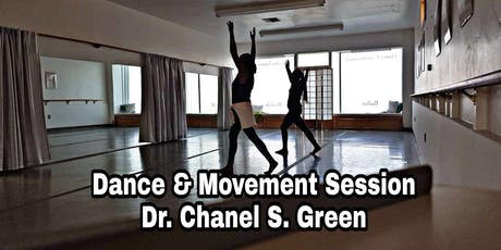 Dance and Movement Session with Dr. Chanel Shanae Green tickets