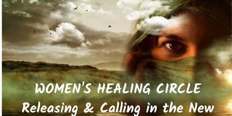 Women's Healing Circle: Releasing & Calling in the New tickets