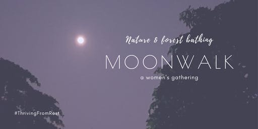 Moon Walk: Nature and Forest Bathing - a women's gathering