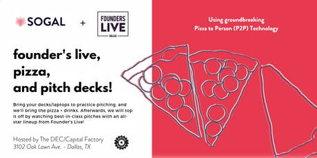 Founder's Live + SoGal Dallas: Pizza and Pitch Decks tickets
