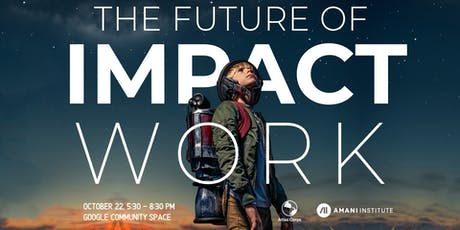 Exploring: The Future of Impact Work - San Francisco Edition tickets