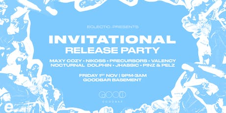 eclectic. pres. - The Invitational Release Party  tickets
