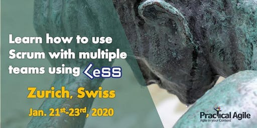 LeSS Practitioner course (Zurich -Switzerland) - January 21st -23rd , 2020