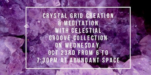 Crystal Grid Creation + Meditation with Celestial Groove Collection