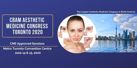 CBAM Aesthetic Medicine Congress Toronto 2020 (Day 1 for general admission) tickets