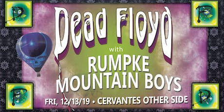 Dead Floyd w/ Very Special Guests Rumpke Mountain Boys tickets