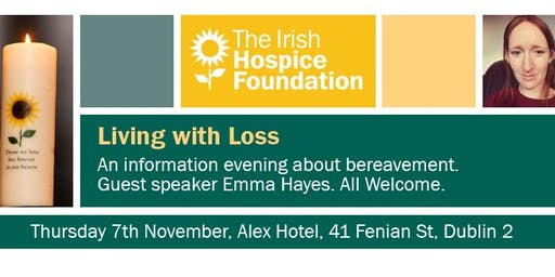 'Living with Loss' An information evening for the public about bereavement
