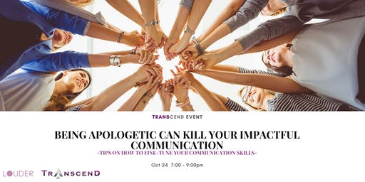 Being Apologetic Can Kill your Impactful Communication