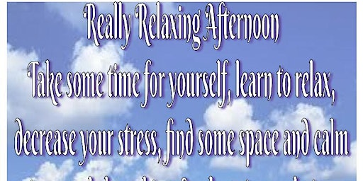 Really Relaxing Afternoon, mindfulness, meditation, relaxation & cake essex