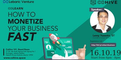 Co-Learn : How To Monetize Your Business Fast