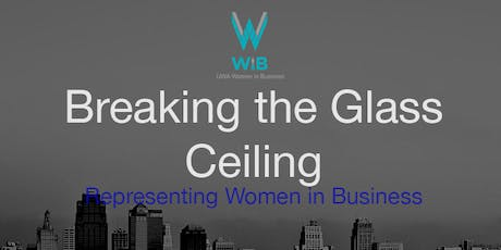 Breaking the Glass Ceiling - Representing Women in Business tickets