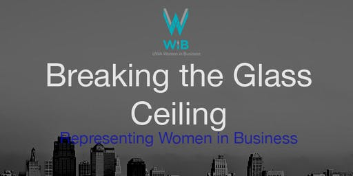 Breaking the Glass Ceiling - Representing Women in Business