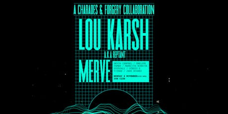 Charades & Forgery pres. Lou Karsh, Merve & Friends (Cup Eve) tickets