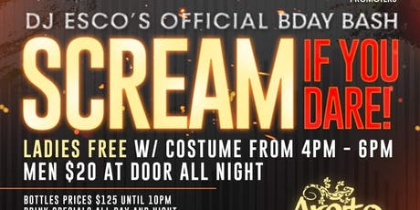SCREAM IF YOU DARE PT2 dj Esco's birthday bash day party into night party tickets