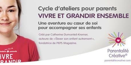 """Cycle""""Vivre et Grandir Ensemble"""" 8 Ateliers pour tous les parents billets"""