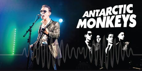 Antarctic Monkeys - The official tribute tickets