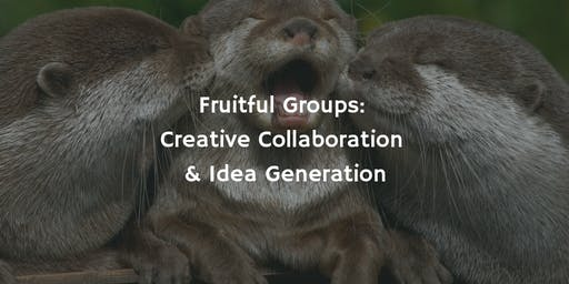 Fruitful Groups - Creative Collaboration and Idea Generation