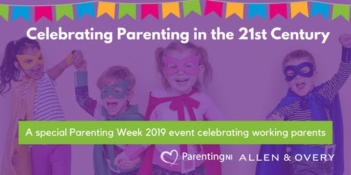 Celebrating Parenting in the 21st Century