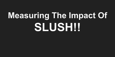 Measuring the impact of Slush