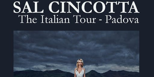 Sal Cincotta - The Italian Tour - PADOVA