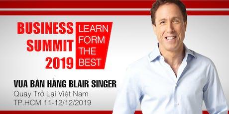 "BUSINESS SUMMIT 2019 - Gặp gỡ trực tiếp ""Vua Bán Hàng"" Blair Singer tickets"
