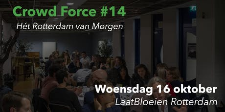 Crowd Force Rotterdam #14 Het Rotterdam van Morgen tickets