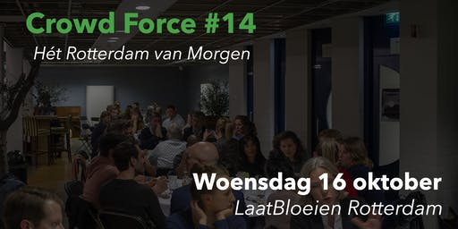 Crowd Force Rotterdam #14 Het Rotterdam van Morgen