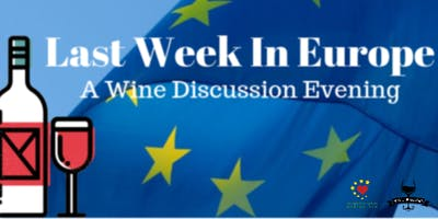 Last Week in Europe – A Wine Discussion Evening