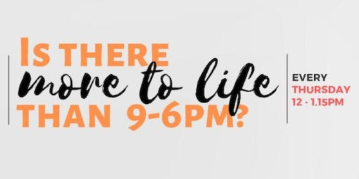 Is There More to Life Than 9-6PM?