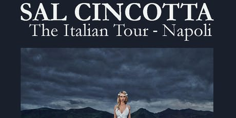 SAL CINCOTTA - The Italian Tour - NAPOLI biglietti