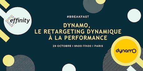 Petit- Déjeuner: Dynamo,  le retargeting dynamique à la performance billets