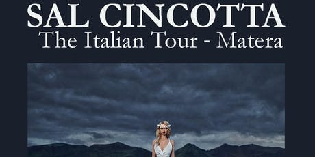 SAL CINCOTTA - The Italian Tour - MATERA biglietti