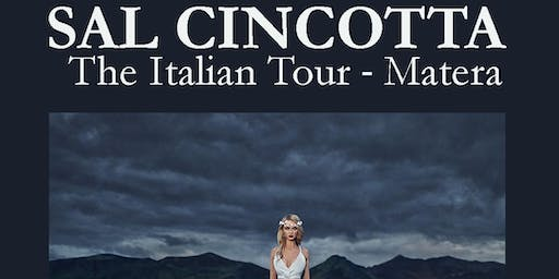 SAL CINCOTTA - The Italian Tour - MATERA